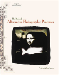 Christopher James: The Book of Alternative Photographic Processes