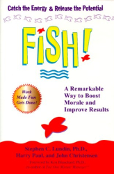 Stephen C. Lundin: Fish! A Remarkable Way to Boost Morale and Improve Results