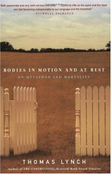 Thomas Lynch: Bodies in Motion and at Rest: On Metaphor and Mortality