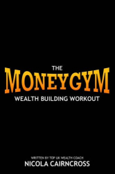 Nicola Cairncross: Money Gym: The Wealth Building Workout
