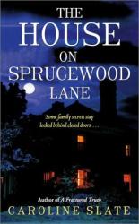 Caroline Slate: The House on Sprucewood Lane