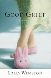 Lolly Winston: Good Grief : A Novel