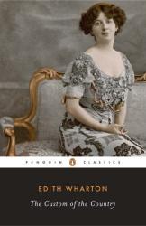 Edith Wharton: The Custom of the Country (Penguin Classics)