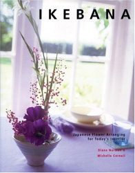 Michelle Cornell: Ikebana: Japanese Flower Arranging for Today's Interior