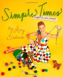 Amy Sedaris: Simple Times: Crafts for Poor People