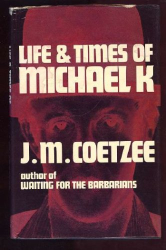 J M Coetzee: Life and Times of Michael K