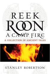 Stanley Robertson: Reek Roon A Campfire