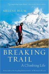 Arlene Blum: Breaking Trail: A Climbing Life