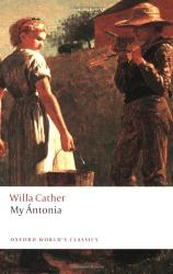 Willa Cather: My Ántonia (Oxford World's Classics)
