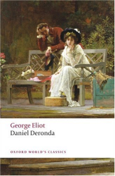 George Eliot: Daniel Deronda (Oxford World's Classics)