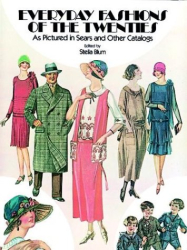: Everyday Fashions of the Twenties as Pictured in Sears and Other Catalogs