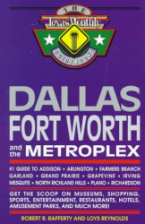Robert R. Rafferty: Dallas Fort Worth and the Metroplex: #1 Guide to Addison, Arlington, Farmers Branch, Garland, Grand Prairie, Grapevine, Irving, Mesquite, North Richland ... (Dallas Fort Worth and the Metroplex)