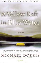 Michael Dorris: A Yellow Raft in Blue Water: A Novel