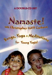 Christopher Kavi Carbone - Namaste! Songs, Yoga & Meditations for Young Yogis, Children, & Families!