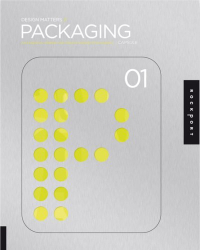Aaron Keller + Brian Adducci: Design Matters: Packaging 01: An Essential Primer for Today's Competitive Market (Design Matters)