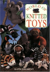 Kath Dalmeny: World of Knitted Toys