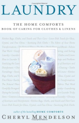 Cheryl Mendelson: Laundry: The Home Comforts Book of Caring for Clothes and Linens
