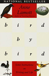 : Bird by Bird: Some Instructions on Writing and Life