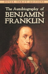 : The Autobiography of Benjamin Franklin