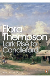 Flora Thompson: Lark Rise to Candleford: A Trilogy (Penguin Modern Classics)