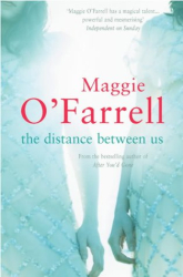 Maggie O'Farrell: The Distance Between Us