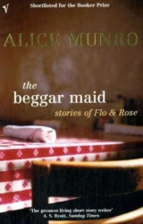 Alice Munro: The Beggar Maid: Stories of Flo and Rose