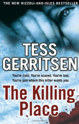 Tess Gerritsen: The Killing Place (Rizzoli & Isles 8)