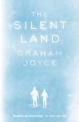 Graham Joyce: The Silent Land