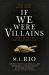 M. L. Rio: If We Were Villains