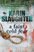 Karin Slaughter: A Faint Cold Fear: (Grant County series 3)