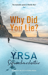 Yrsa Sigurdardottir: Why Did You Lie?