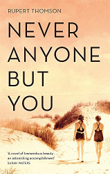 Thomson, Rupert: Never Anyone But You