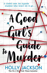Jackson, Holly: A Good Girl's Guide to Murder: Book 1