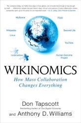 Don Tapscott: Wikinomics: How Mass Collaboration Changes Everything