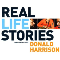 Donald Harrison - Real Life Stories