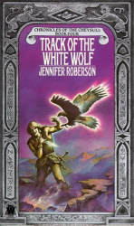 Jennifer Roberson: Track of the White Wolf (Cheysuli) (Book 4)
