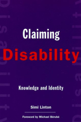 Simi Linton: Claiming Disability: Knowledge and Identity (Cultural Front Series)