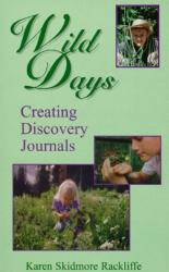 Karen Skidmore Rackliffe: Wild Days: Creating Discovery Journals