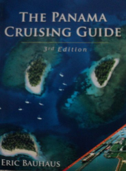 ERIC BAUHAUS: THE PANAMA CRUISING GUIDE-3RD ed. (THE PANAMA CRIUSING GUIDE)