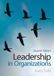 Gary A. Yukl: Leadership in Organizations (7th Edition)