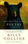 Billy Collins: The Trouble with Poetry: And Other Poems