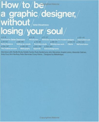 Adrian Shaughnessy: How To Be a Graphic Designer Without Losing Your Soul