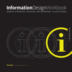 Kim Baer: Information Design Workbook: Graphic approaches, solutions, and inspiration plus 30 case studies