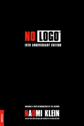 Naomi Klein: No Logo: 10th Anniversary Edition with a New Introduction by the Author
