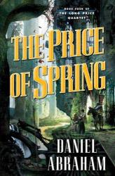 Daniel Abraham: The Price of Spring
