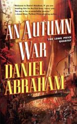 Daniel Abraham: An Autumn War