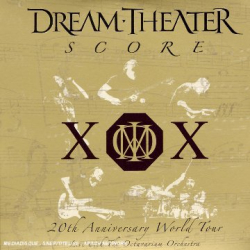 Dream Theater - Score: XOX - 20th Anniversary World Tour Live with the Octavarium Orchestra
