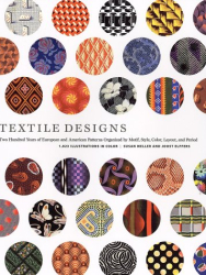 Susan Meller: Textile Designs: Two Hundred Years of European and American Patterns Organized by Motif, Style, Color, Layout, and Period
