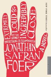 Jonathan Safran Foer: Extremely Loud and Incredibly Close: A Novel
