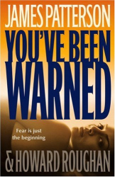 James Patterson: You've Been Warned